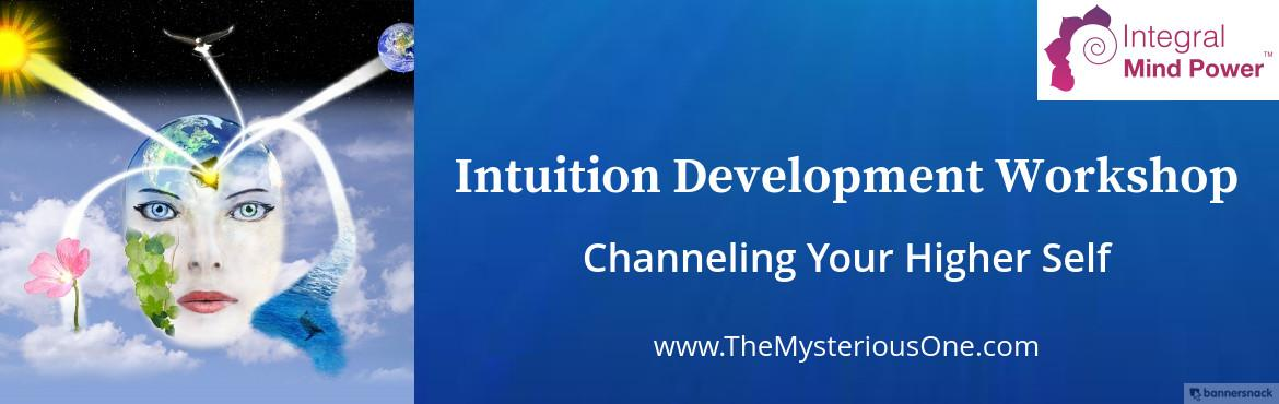 Book Online Tickets for Intuition Development Workshop - Channel, Mumbai.  Intuition Development Workshop Channeling Your Higher Self www.TheMysteriousOne.com    Develop your psychic abilities like telepathy, precognition, clairvoyance, clairaudience, clairsentience and channeling in this one day intensive intuition d