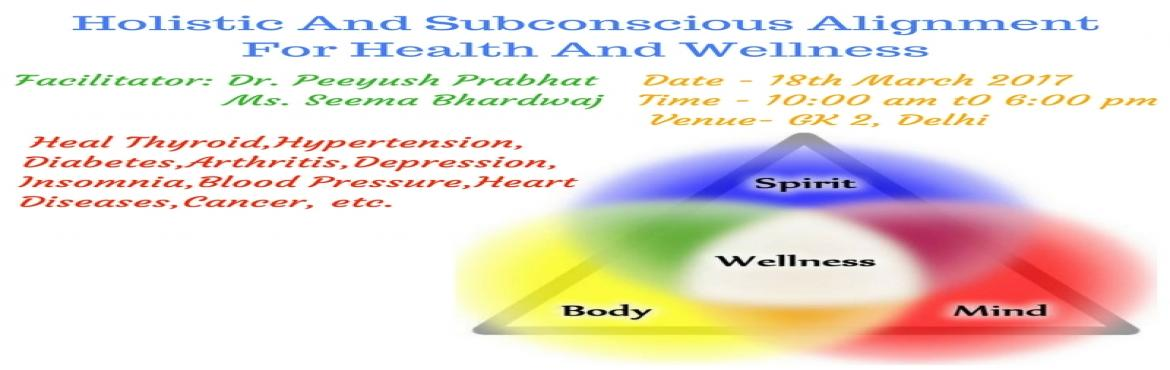 Holistic And Subconscious Alignment For Health And Wellness