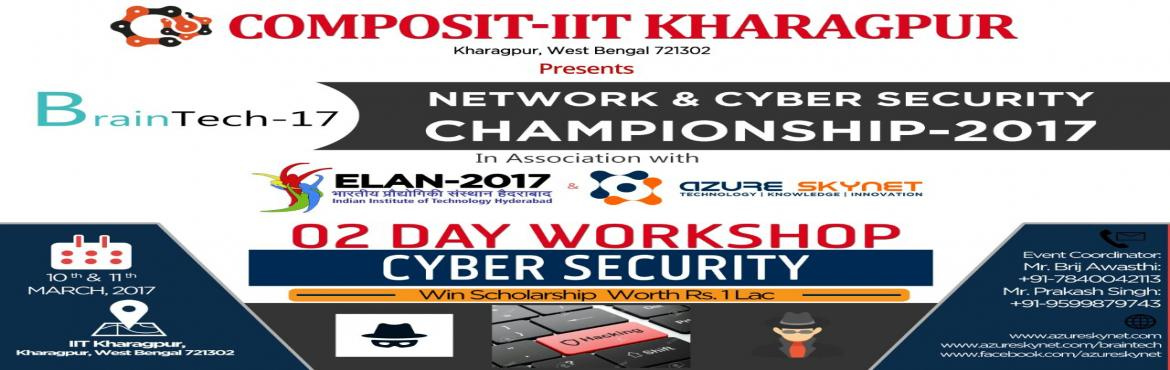Braintech Network and Cyber Security Championship 2017 at IIT Kharagpur on 11 and 12 March 2017 copy