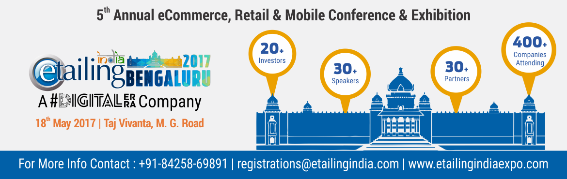 Book Online Tickets for eTailing India Bengaluru 2017, Bengaluru. eTailing India Bengaluru 2017: 5th Annual eCommerce, Retail & Mobile Conference & Exhibition: eCommerce is evolving faster than ever, blink and you\'ll miss the next big thing. eTailing India provides you with a conference full of indust