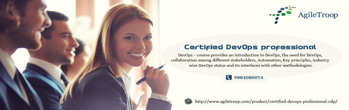 Book Online Tickets for Certified DevOps Professional Training, Chennai.  Certified DevOps Professional(CDP)   Overview Learn how to think and act from a DevOps mind-set. DevOps is a concept of combining both the development and operational phases of software development life cycle (SDLC) and bring more agility.