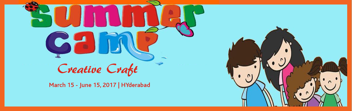 Book Online Tickets for Aakar Art Academy - Creative Craft, Hyderabad. Summer camp/Creative craft  Scheduled dates and timing  15 March to 15 June 2017 ( weekly package or monthly package ) ( Mon to Fri, 10 am to 2 pm a