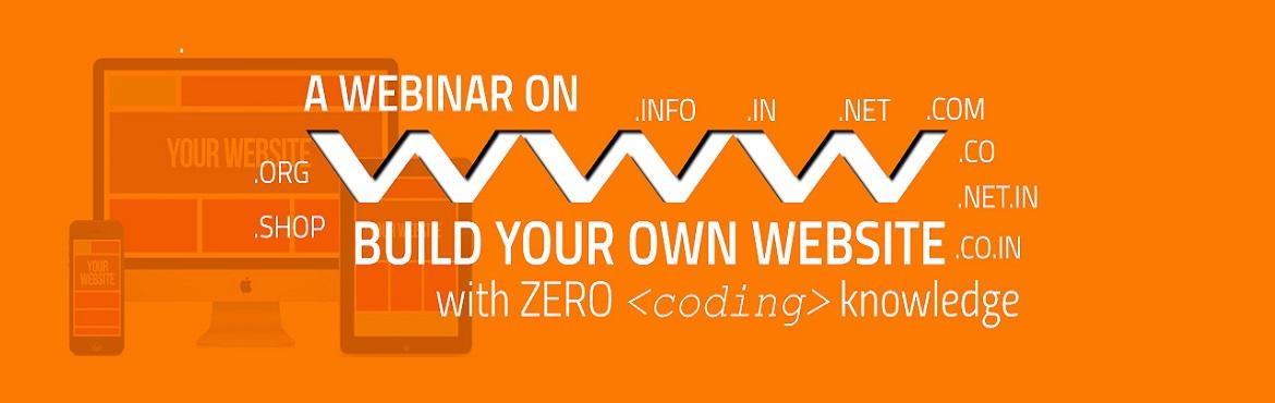 Book Online Tickets for Build your own website with zero coding , Hyderabad. A website is a basic necessity in the present day scenario. It is an essential element of business and growth, whether the purpose is to showcase an individual skill, a brand, selling online, informational content, videos, audio, and in several other