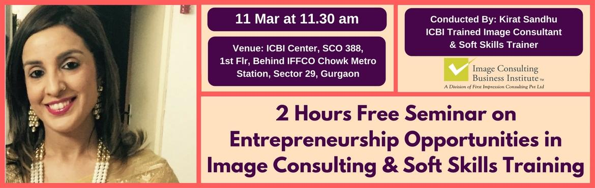 Book Online Tickets for Entrepreneurship Opportunities in Image , Gurugram. A must attend ICBI Seminar for those aspiring to be entrepreneurs in Image Consulting & Soft Skills Training. Who should attend?  Women on sabbatical, looking for self-employment opportunities Housewives, looking for self-employment opportun