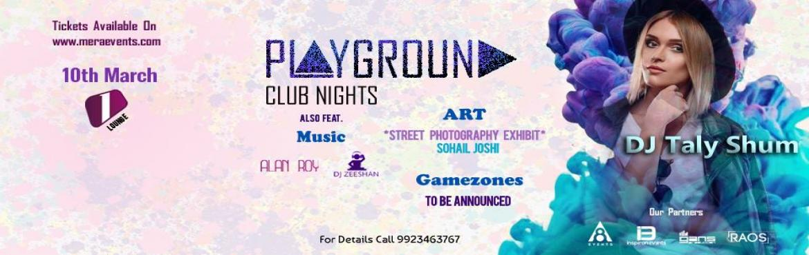 Book Online Tickets for Playground Club Nights, Pune.