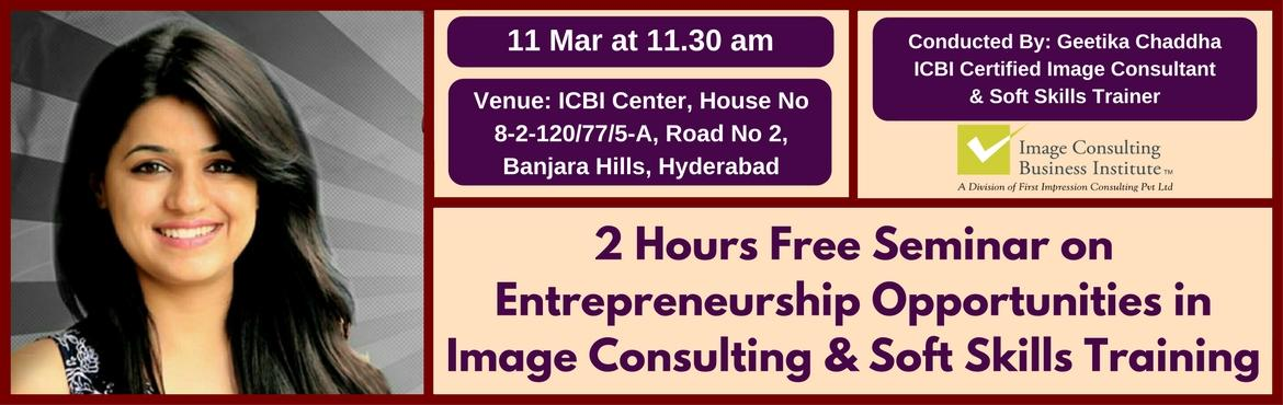 Entrepreneurship Opportunities in Image Consulting and Soft Skills Training (11 Mar, Hyderabad)