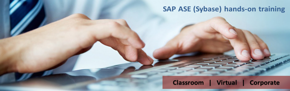Book Online Tickets for Sybase Or SAP ASE - Practice Oriented On, Hyderabad. Sybase or SAP Adaptive Server Enterprise (ASE) is a versatile, enterprise-class high performance relational database management system (RDBMS) most suitable for mission-critical, data-intensive environments. It ensures highest operational effic