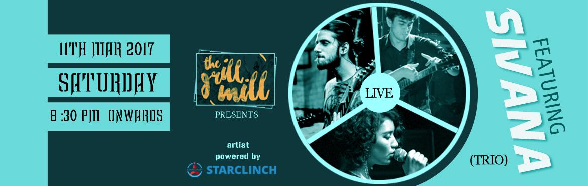 Sivana Acoustic Trio Live Band at The Grill Mill - Powered by StarClinch