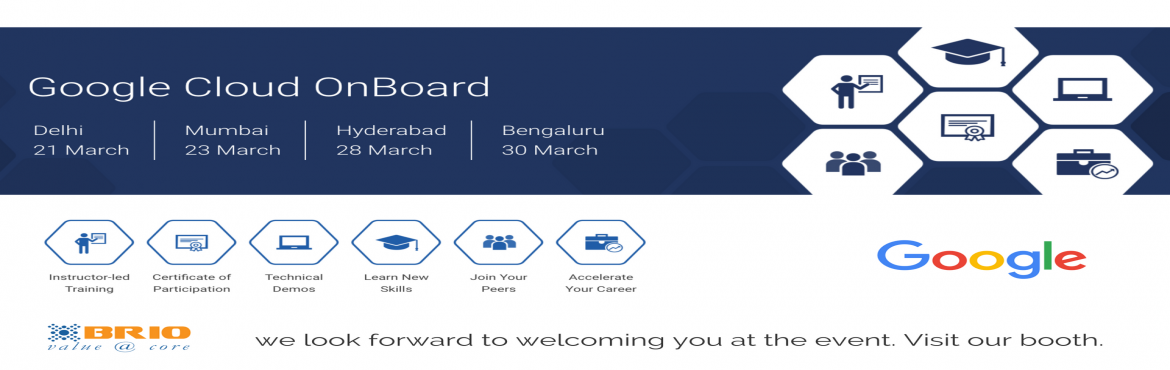 Book Online Tickets for Google Cloud OnBoard - Mumbai, Mumbai. Attend Google Cloud OnBoard for FREE and get certificate of participation from Google. Please Register by visiting : https://goo.gl/DKIo6v  OnBoard is a free full-day instructor-led enablement and training event that will provide you with a