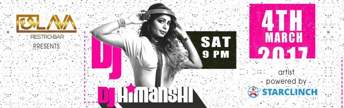 DJ Himanshi Playing Live at ChhaLAVA - Powered by StarClinch