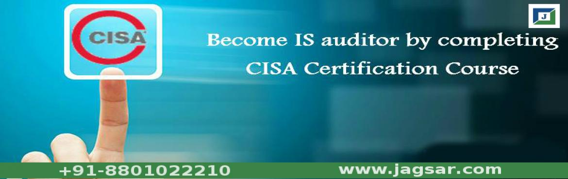 Book Online Tickets for CISA Certification Training at Jagsar In, Hyderabad. Jagsar International provides Certified Information Systems Auditor (CISA). CISA is a get worldwide acquiring having uniform certification standard, the certification has a high degree of visibility and recognition in the fields of IT security, IT au