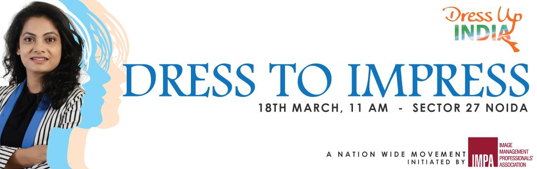 Dress To Impress - Sector 27, Noida