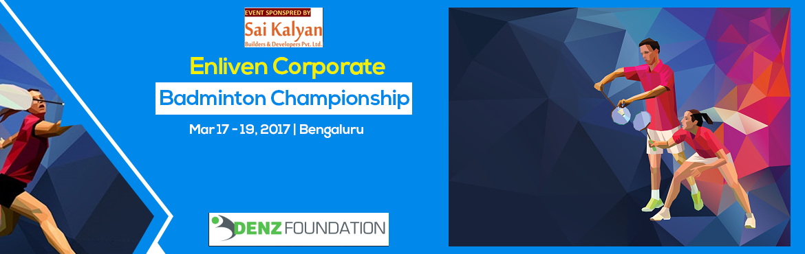 Book Online Tickets for Enliven Corporate Badminton Championship, Bengaluru. Enliven Badminton Academy invites all corporates for its Corporate Badminton Tournament to be held on 18th and 19th March at Dasarahalli, Bengaluru.  Please follow the facebook page below for more information. https://www.facebook.com/