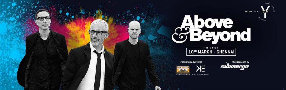 Book Online Tickets for YOLO Presents Above and Beyond, Chennai. Say hello to the world\'s biggest electronic music sensation in the last decade, Above & Beyond. The prodigy of United Kingdom, the band holds immense pride on the song craft at the heart of their dance floor-friendly anthems, the untapped p