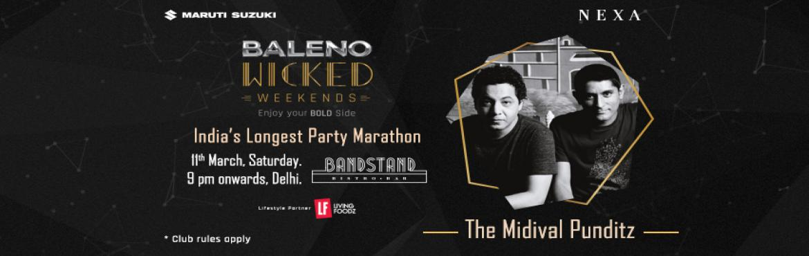 Book Online Tickets for Baleno Wicked Weekends Feat. Medieval Pu, NewDelhi.   Having featured some of the most exciting and young talent that India has to offer today, Baleno Wicked Weekends returns to Delhi for an edition that includes one of the mainstays of the Indian electronica scene, Midival Punditz.   A mult