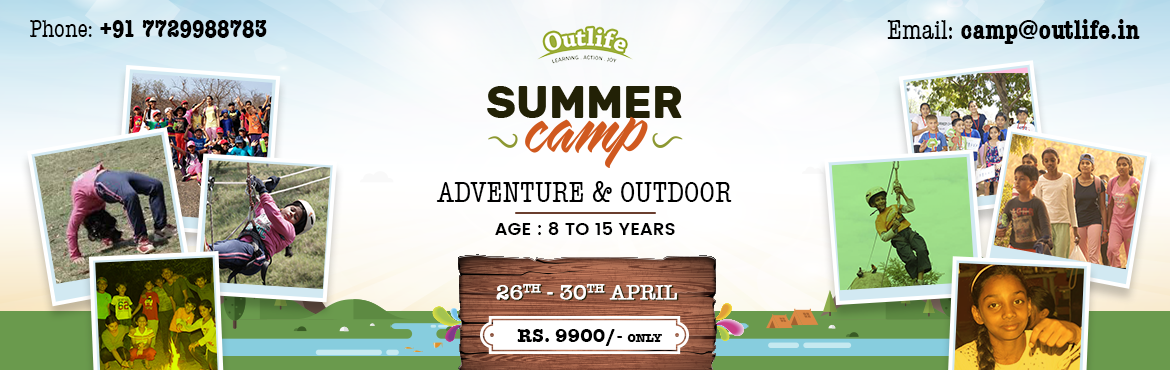 Book Online Tickets for Outlife - Outdoor and Adventure Summer C, Hyderabad. 5 Days 4 nights \
