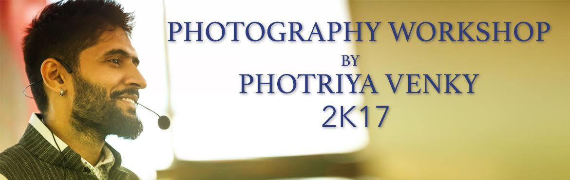 Photriya  Venky Photography Workshop -2K17