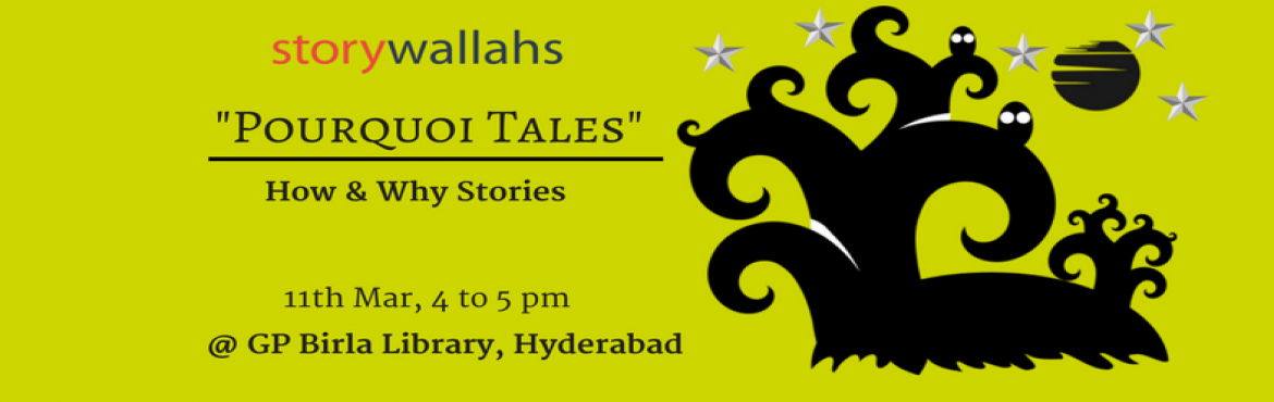 Book Online Tickets for Pourquoi Tales by Storywallahs @Hyderaba, Hyderabad. Children love to ask how and why! Why are things the way they are? Why do some animals behave the way they do? Why is the sky so high? Where did common sense come from? There are many ways to answer these questions . Some are scientific, while some a