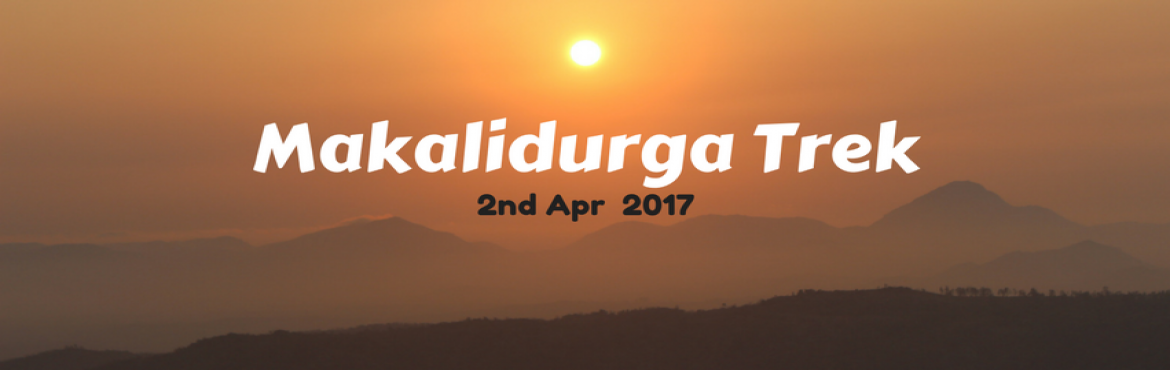 Book Online Tickets for Makalidurga Trek | Plan The Unplanned, Bengaluru.  Makalidurga is a trek to one of the most enchanting places as this hill has twinkling skies, a rich history and a railway line running through the lush green grasses of the hill. Makalidurga is located only 60 kilometres away from Bangalore and