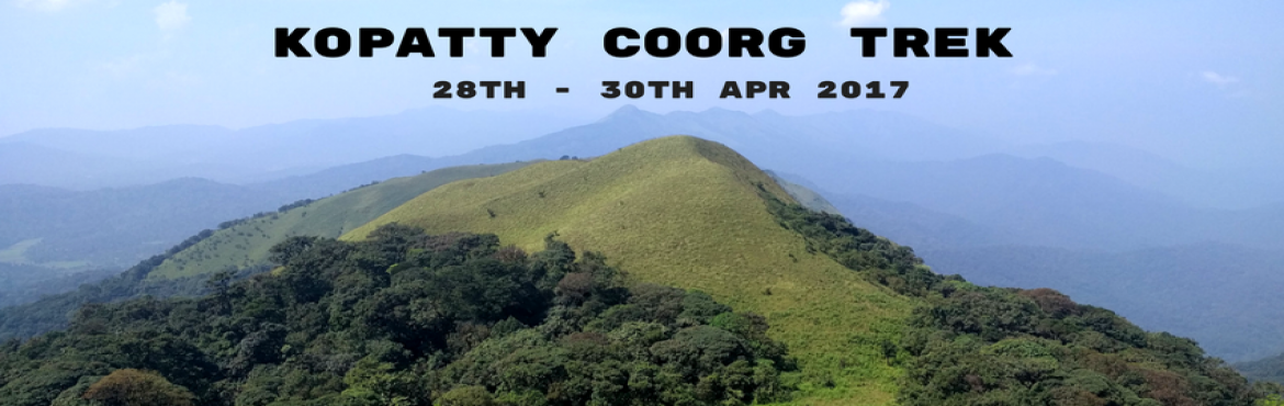 Book Online Tickets for Kopatty Coorg Trek | Plan The Unplanned, Bengaluru.  Coorg, famously known as 'The Scotland of India', is mountainous, misty and cool. The beauty of Coorg has made it one of the most preferred tourist destinations in the recent past. While most people go to chill in Coorg and indulge