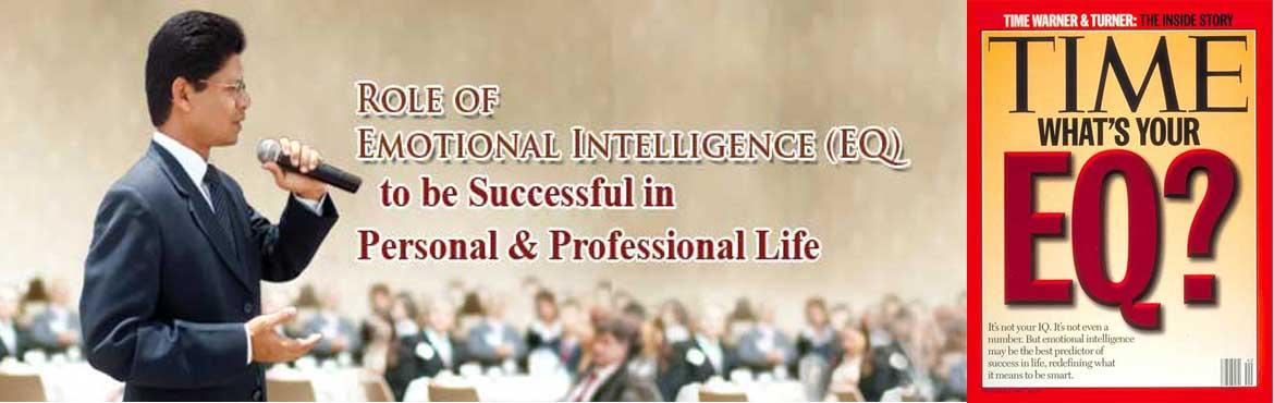 "Book Online Tickets for Role of Emotional Intelligence (EQ) to b, Hyderabad. This is to inform you that I am conducting training program on ""Role of EQ to be successful in Personal & Professional Life"" starting from Saturday at 6pm - 9pm. Once you attend the 3 hours session you will be able to take informed de"