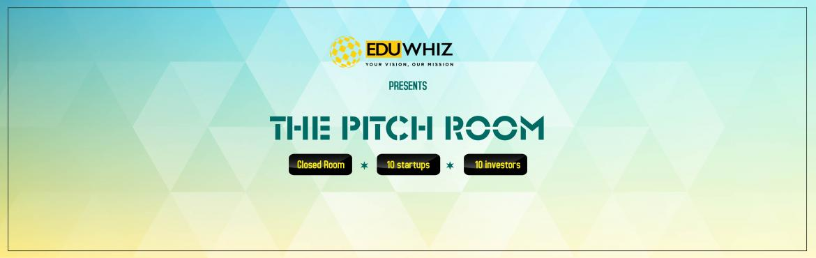 Book Online Tickets for The Pitch Room, Gurugram. Introducing The Pitch Room, a unique opportunity to pitch one-to-one to investors & VCs. Apply by sending pitch decks at success@eduwhiz.in.Agenda-Fill out the application form. 10 shortlisted Startups to be pitching at the final event.Every