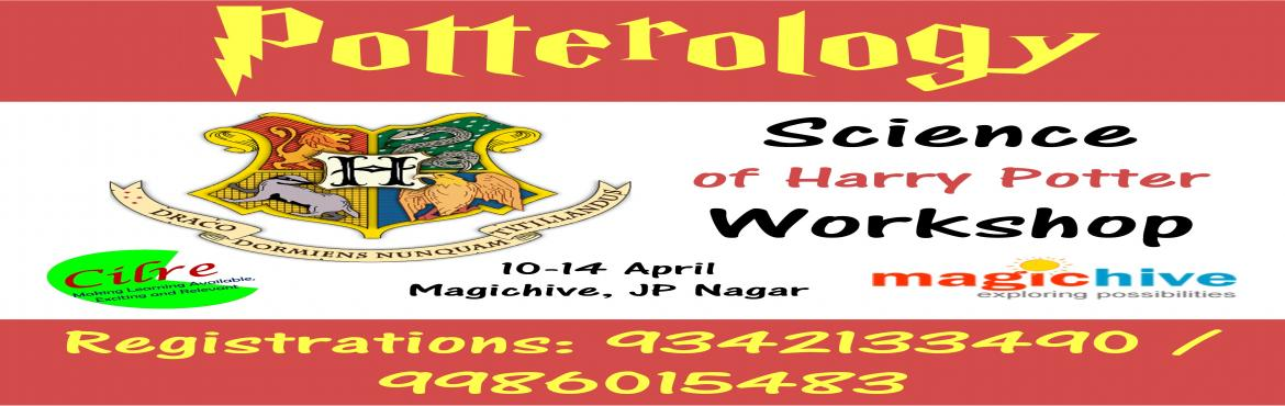 Book Online Tickets for Potterology, Bengaluru.  Potterology - The science of Harry Potter! Is the magic in Harry Potter really possible? This workshop explores the magical ideas of invisibility, transformation, human flight, magical potions and pensieves in a scientific perspective. Childre