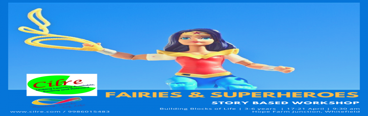 Book Online Tickets for Fairies and Superheroes, Bengaluru.  This is the era of superheros. Every child growing up today has been watching super heroes. Their origins lies in books. This workshop is a literary expedition into the stories of the fairies and the superheroes. Children explore the appearance