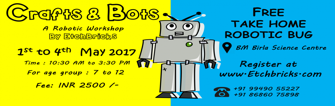Book Online Tickets for Junior Robotics Summer Camp for Kids of , Hyderabad. With the current trends in technology and increased importance being given to Arts in combination with technology, we introduce the STEAM based Crafts and BotsTM workshop for little innovators this summer.  Crafts and Bots is a combinatio