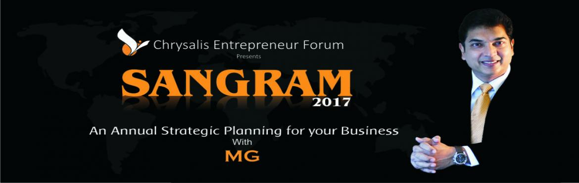 Book Online Tickets for Sangram - 2017, Pune.  Let\'s start the new financial year with an inspiring strategic plan. Announcing SANGRAM-2017 an annual strategic planning for your businesses with MG for the year 2017-18. Mr. Pramod Chaudhari , Chairman Praj Group will set the agenda rolling