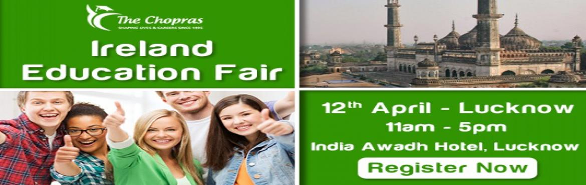 Ireland Education Fair 2017 In Lucknow - Free Registration