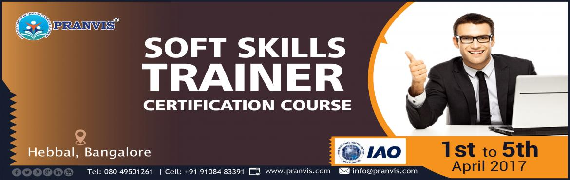 Book Online Tickets for Soft Skills Trainer Certification Progra, Bengaluru.  Soft Skills Trainer Certification (SSTC) is Internationaly Accredited and Globally recognised Certification Course. Soft Skills Trainer Certification Program will impart you with key skills that are necessary for optimi