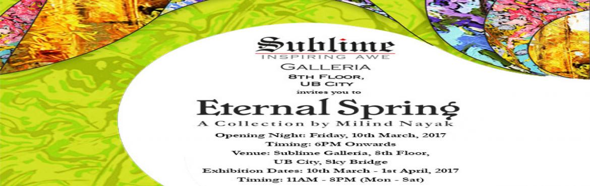 Book Online Tickets for Eternal Spring, an Art Exhibit by Milind, Bengaluru. Sublime Galleria is thrilled to showcase the artworks of the world-acclaimed painter, Milind Nayak in his exhibit titled \