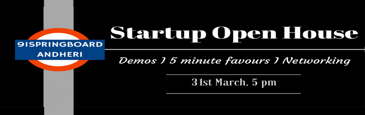 Book Online Tickets for Startup Open House, Mumbai.  RSVP here:https://goo.gl/HOjmHJ  Startup Open House is a great opportunity for startups to showcase their brand to an audience of potential partners and customers. With the kind of startups we'll have lined up to demo their i