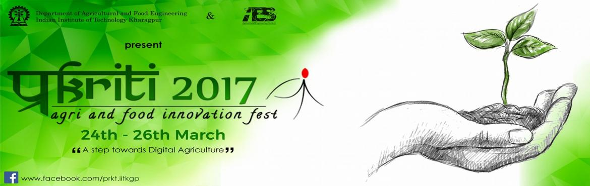 Book Online Tickets for Prakriti-Agri and Food Innovation Fest, Kharagpur.  Prakriti 2017- an initiative by the students of Indian Institute of Technology, Kharagpur to amalgamate the academia and industry associated with agricultural and food engineering. Prakriti aims to provide a conduit for budding innovators and s