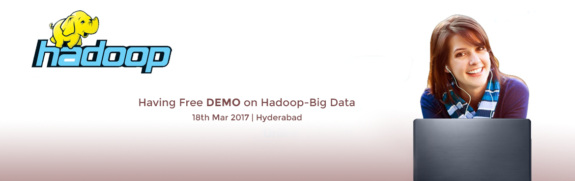 Book Online Tickets for Having Free DEMO on Hadoop-Big Data @ BU, Hyderabad. Apache Hadoop is an open source software framework for storage and large scale processing of data-sets on clusters of commodity hardware.Hadoop is an Apache top-level project being built and used by a global community of contributors and users. It is