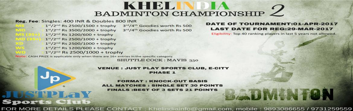 Book Online Tickets for KhelIndia Badminton Championship 2, Bengaluru. Date of Tournament: 01-Apr-2017 (Saturday) Last Date for Registration: 29-Mar-2017 Registration Fee: -      400 rs for Singles category -      800rs for Doubles category Rules for the tournament: &uum