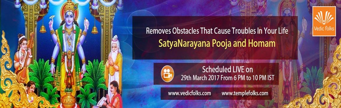 Book Online Tickets for Satyanarayana Pooja and Homam, Chennai. Satyanarayana Pooja & Homam Participate To Satisfy All Your Cravings Get plenty of wealth and abundance Live Webcast On 29th March, 2017 from 6 PM to 10 PM IST Katha Recitation and Kalasa Avahanam Brings Fortune To Your Homes Vedicfolks is happy