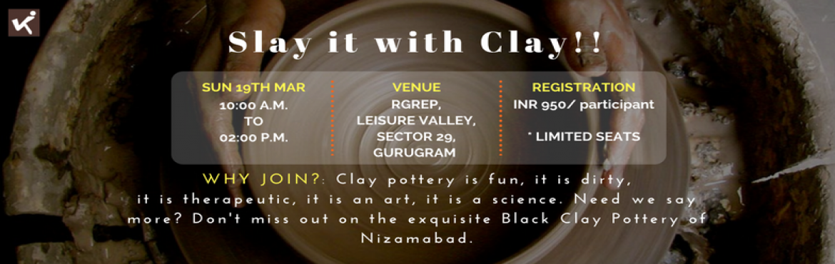 Book Online Tickets for Slay it with Clay, Gurugram. Soil your hands, spoil your heart for pure joy and let your creativity a chance this Sunday. We bring to you the history of Indian #pottery, the captivating stories of the Prajapatis and Azamgarh Black Clay Filigree, along with a playful Clay Pottery