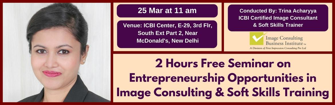 Entrepreneurship Opportunities in Image Consulting and Soft Skills Training (25-Mar, Delhi)