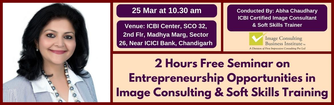 Book Online Tickets for Entrepreneurship Opportunities in Image , Chandigarh. A must attend ICBI Seminar for those aspiring to be entrepreneurs in Image Consulting & Soft Skills Training. Who should attend?  Women on sabbatical, looking for self-employment opportunities Housewives, looking for self-employment opportun