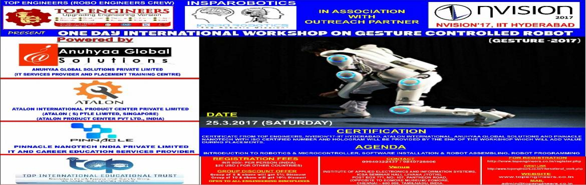 ONE DAY INTERNATIONAL WORKSHOP ON GESTURE CONTROLLED ROBOT  (GESTURE -2017)