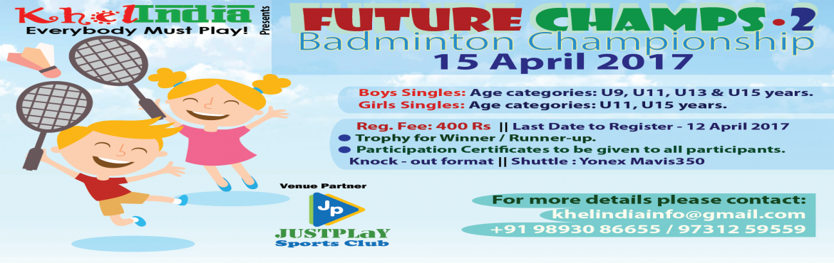 Book Online Tickets for KhelINDIA Future Champs 2.0, Bengaluru. Last Date for Registration: 11-Apr-2017 Registration Fee: -      400 rs per registration   Rules for the tournament ü  The tournament is open to all kids in schools across India. ü  All the players ar