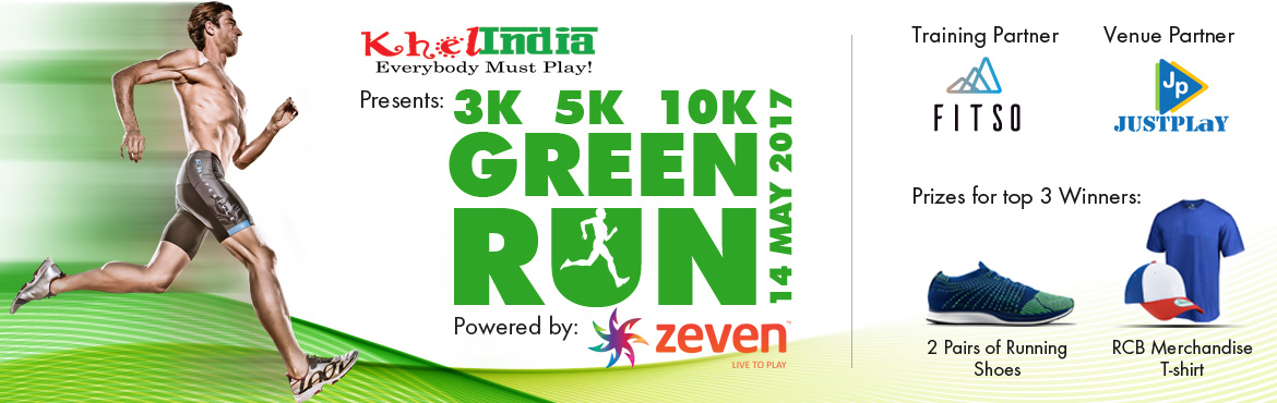 Book Online Tickets for GREEN RUN - May, Bengaluru. GREEN Run – Powered by Zeven  INTRODUCTION: KhelINDIA in association with Zeven brings you a running event driven to bring out the Athlete in you. Our Venue Partner for the Event is Just Play Sports Club. We invite everyone in &