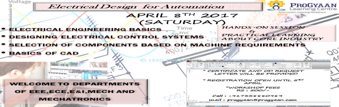 Book Online Tickets for Workshop on Electrical Design for Automa, Chennai. 1 Day Complete Hands-on workshop on Control System Conceptualization, Design Engineering, Component Selection & Basics of CAD. Certificates will be awarded to all participants. Welcome to all Engineering, Polytechnic & ITI students.
