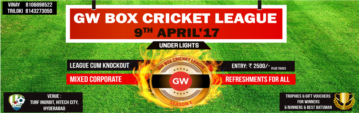 Book Online Tickets for GW Box Cricket League , Hyderabad. GW Box Cricket League a popular property in Pune is coming to Hyderabad. Where cricket is played with a twist and interesting rules inside the cage.Total players per side: 6 (plus 2 substitutes optional)Total overs per side: 6 oversBowling - Only two