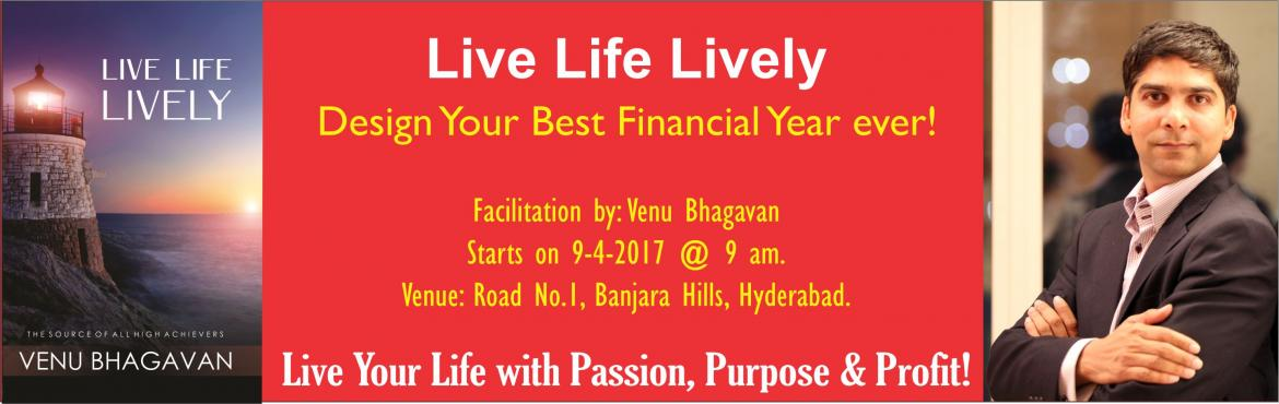Book Online Tickets for Live Life Lively, Hyderabad. Do you want to Create a future You love to live life lively? Here, a chance to pause and see life from a bird's eye view. The workshop helps you: 1. To relook at your life. 2. To connect you to what you want. 3. Visualize and Put it on Paper. 4
