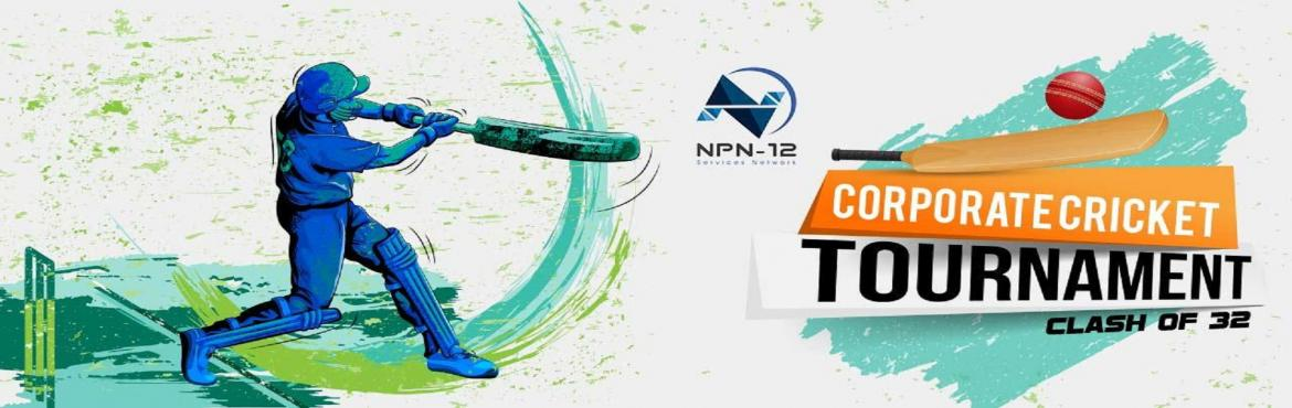 Book Online Tickets for Corporate Cricket Tournament, Clash of 3, Bengaluru. OVERVIEW  NPN-12 is pleased to invite Cricket players to participate in Corporate Cricket Tournament. Tournament is exclusively for corporate players. Event will be held in M S Grounds on 8th & 9th of April. So shutdown your laptops for a weekend