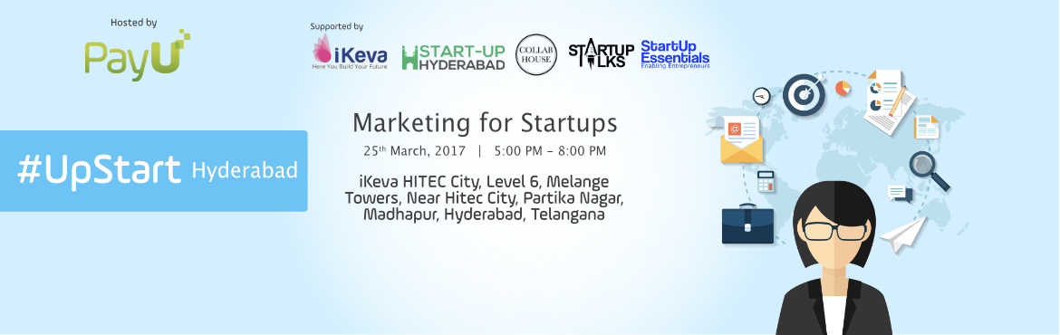 UpStart Hyderabad  - Marketing for Startups