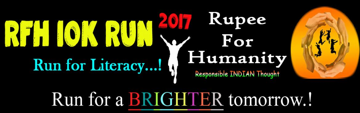 Book Online Tickets for RFH 10K Run - 2017, Bengaluru. Rupee For Humanity (RFH) is an online NGO registered with the Government, started by a bunch of engineers having passion to work for the country and its development. It is a non-profit organization aimed at eradicating illiteracy from the roots and m